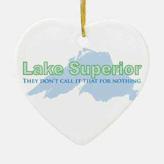 Lake Superior; They don't call it that for nothing Ceramic Ornament
