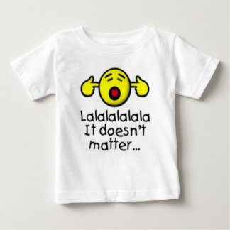 lalal doesn't matter Quote Baby T-Shirt
