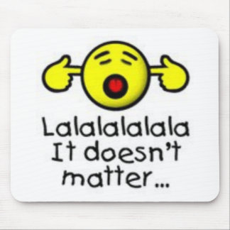 lalal doesn't matter Quote Mouse Pad