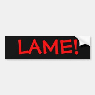 LAME! BUMPER STICKER