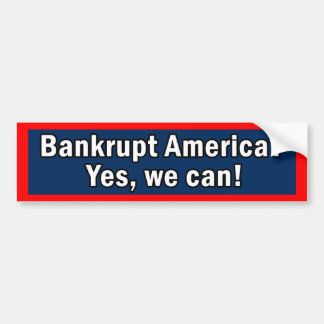 L'Amérique en faillite ? Oui nous pouvons ! adhési Autocollant De Voiture