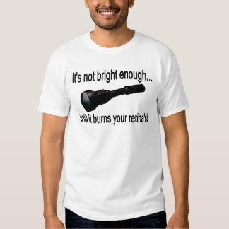 """Lampe-torche """"il n'est pas assez lumineux ! """" t shirts"""