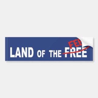 Land Of The FEE - politics money greed tax justice Bumper Sticker