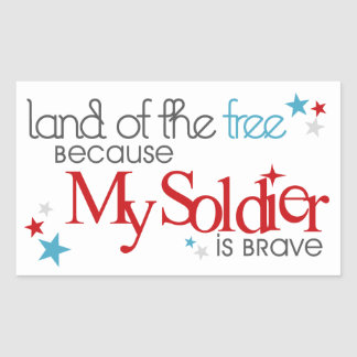 Land of the Free Because My Soldier Is Brave Sticker