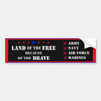 """Land Of The Free Because Of The Brave"" Bumper Sticker"