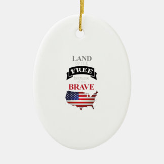 Land of the free because of the brave ceramic ornament