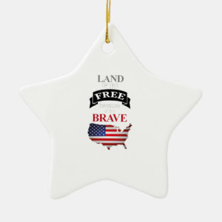 Land of the free because of the brave ceramic star ornament