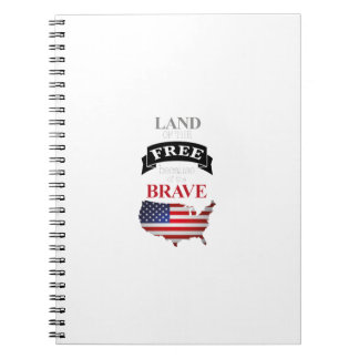 Land of the free because of the brave notebook