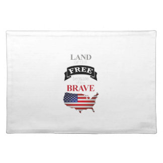 Land of the free because of the brave placemat