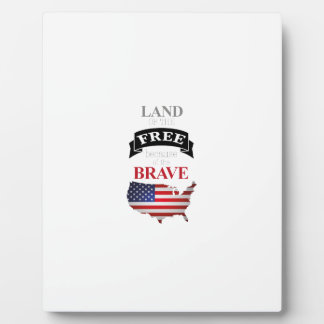 Land of the free because of the brave plaque