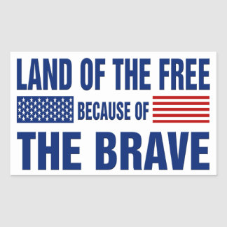 Land of the Free Because of the Brave (Sticker)