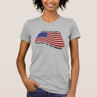 Land Of The FREE Because Of The BRAVE! T-Shirt