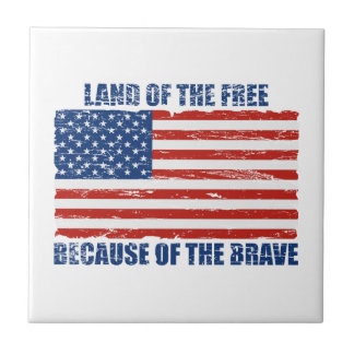 Land Of The Free Because Of the Brave Tile