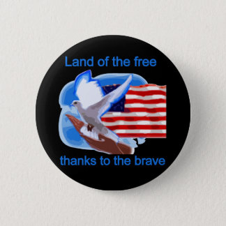Land of the Free Tshirts and Gifts 2 Inch Round Button