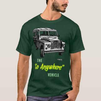 Land Rovers Go Anywhere T-Shirt