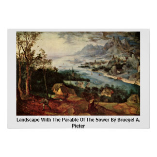Landscape With The Parable Of The Sower By Bruegel Poster