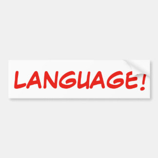 LANGUAGE! Bumper Sticker