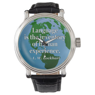 Language inventory human experience Quote. Globe Wrist Watches