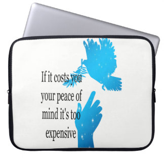 Laptop Sleeve If it costs you your peace of mind