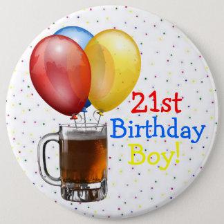 Large 21st Birthday Boy 6 Inch Round Button