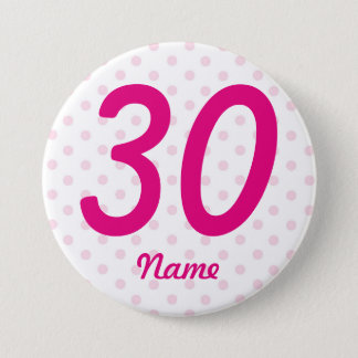 Large 30th Pink white polka dot badge age 30 3 Inch Round Button