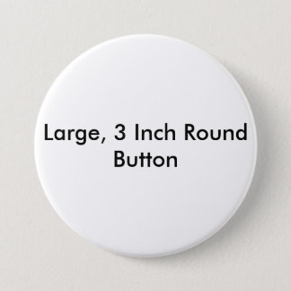 Large, 3 Inch Round Button