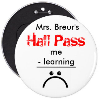 Large School Hall Pass Button - Me Minus Learning