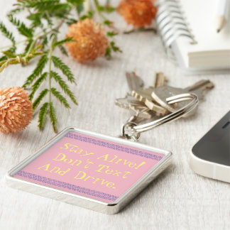 """LARGE SQUARE KEY RING/CHAIN/""""STAY ALIVE;DON'T TEXT KEYCHAIN"""