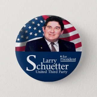 Larry Schuetter for president 2012 2 Inch Round Button