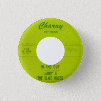 Larry & The Blue Notes - In And Out 1 Inch Round Button