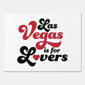 Las Vegas Is For Lovers Yard Sign
