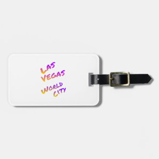 Las Vegas world city, colorful text art Luggage Tag
