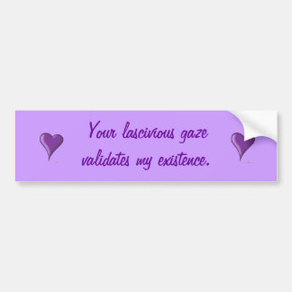 Lascivious gaze bumper sticker