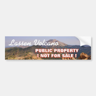 LASSEN VOLCANO IS OUR PROPERTY- NOT FOR SALE! BUMPER STICKER