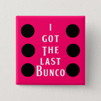 Last Bunco Dot Design 2 Inch Square Button