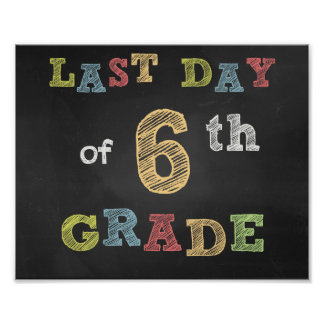 Last day of 6th Clay sign - Chalkboard