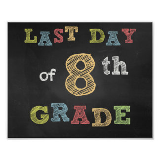 Last day of 8th Clay sign - Chalkboard