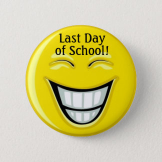 Last Day of School - SRF 2 Inch Round Button