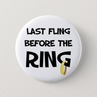 Last fling before the Ring 2 Inch Round Button