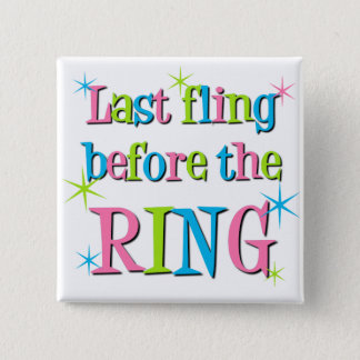 Last fling before the ring 2 inch square button