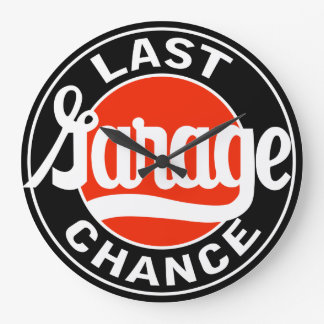 Last Garage Chance vintage sign clock