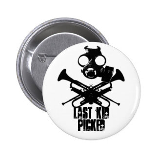 Last Kid Picked Gas Mask Roger Button
