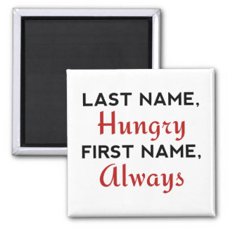 Last Name Hungry Square Magnet