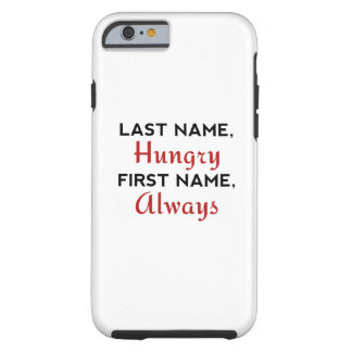 Last Name Hungry Tough iPhone 6 Case