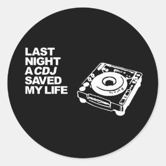 Last Night A CDJ Saved My Life Round Sticker