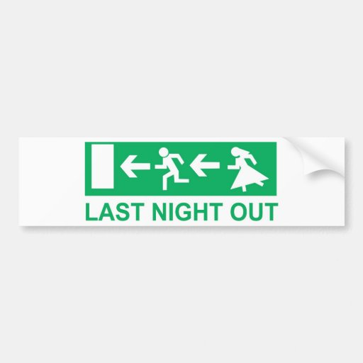 last night out bumper stickers