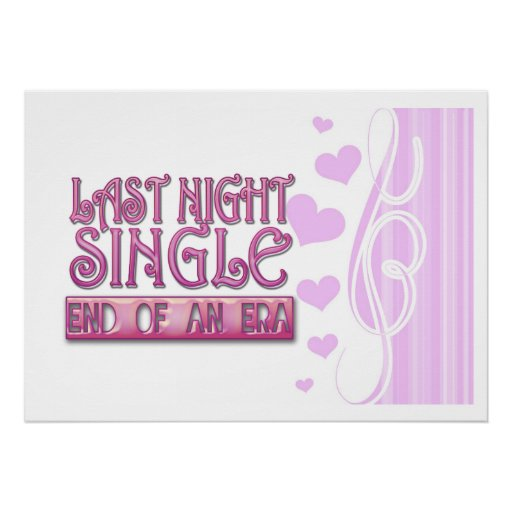 last night single bachelorette wedding party funny poster