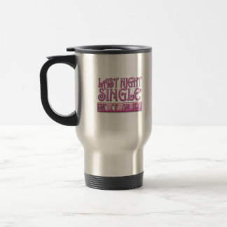 last night single bachelorette wedding party funny stainless steel travel mug