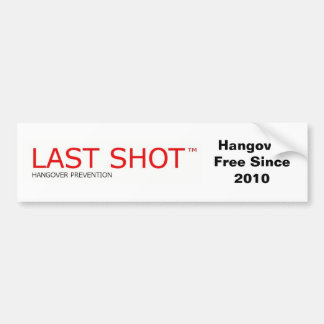 Last Shot™ Hangover Prevention Drink Bumper Sticker