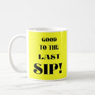 Last Sip! Coffee Mug